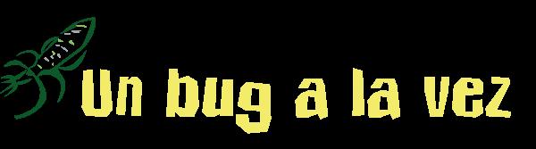 Un bug a la vez