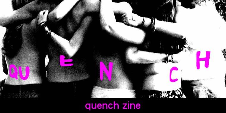 quench zine