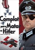 Documental Objetivo Matar a Hitler – El Complot