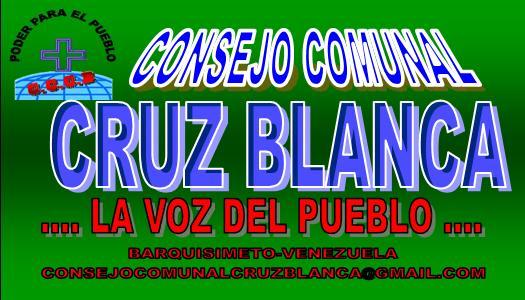 CONSEJO COMUNAL CRUZ BLANCA... LA VOZ DEL PUEBLO