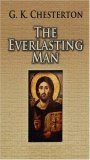 everlasting man My Conversion Story Through Books