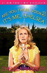 Are you there Vodka? It's me, Chelsea Chelsea Handler