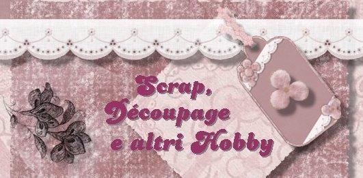 Scrap, dècoupage e altri hobby