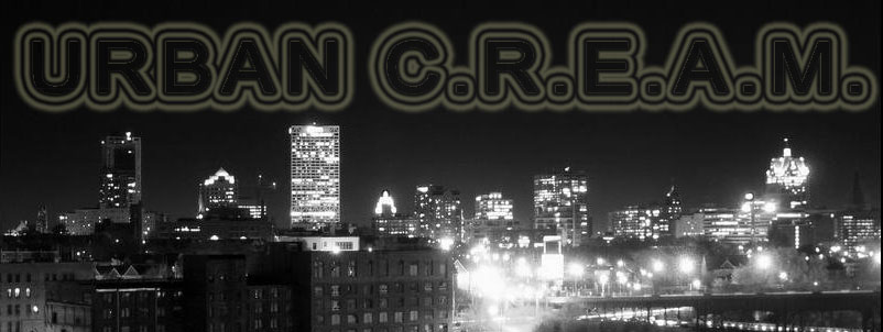 URBAN C.R.E.A.M. (Presented by Urban Reviews)
