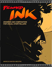 'FRAMED INK, drawing and composition for visual storytellers' (the book)