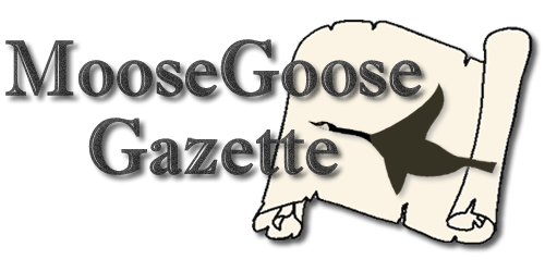 Moose Goose Gazette