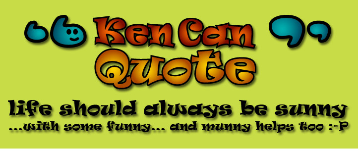 Ken Can Quote: Putting Yourself Out There… Online
