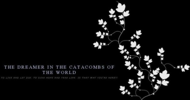 The Dreamer in the Catacombs of the World