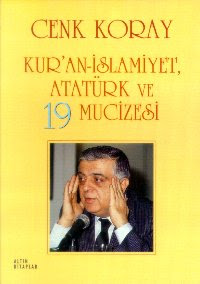 Cenk Koray - Kur'an-İslamiyet Atatürk ve 19 Mucizesi