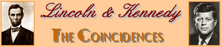 Lincoln & Kennedy ~ The Coincidences