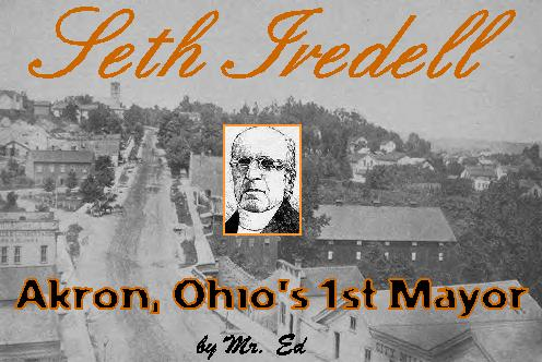 Seth Iredell - Akron, Ohio's 1st Mayor