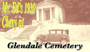 Mr. Ed's 1930 Chevy Pictures - Glendale Cemetery