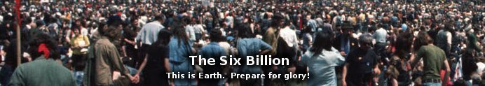 The Six Billion