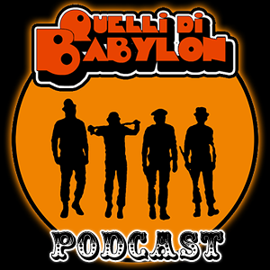 Quelli di Babylon PODCAST