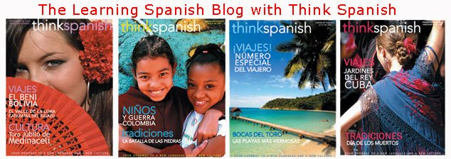 The Learn Spanish Blog with Think Spanish Magazine
