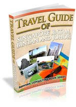 Travel Guide of Singapore Batam Bintan Johor