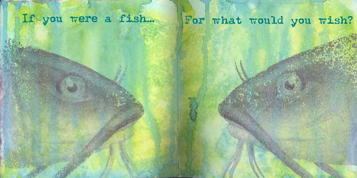 If you were a fish...            For what would you wish?