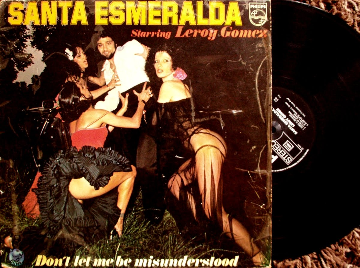 vitacongusto: Santa Esmeralda Starring Leroy Gomez - Don't Let Me Be  Misunderstood on Puma/Phonogram 1977