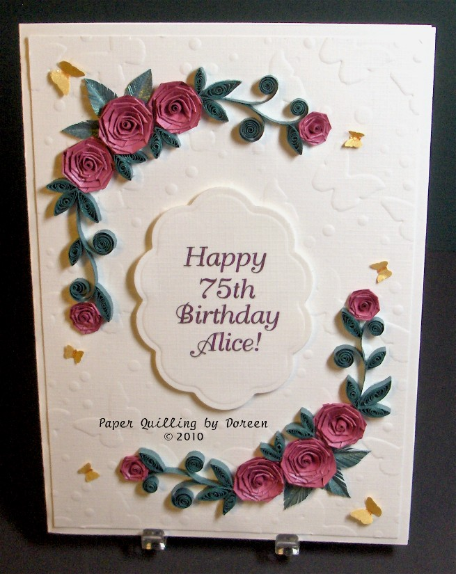 Creative Paper Quilling By Doreen Birthday Cards For A