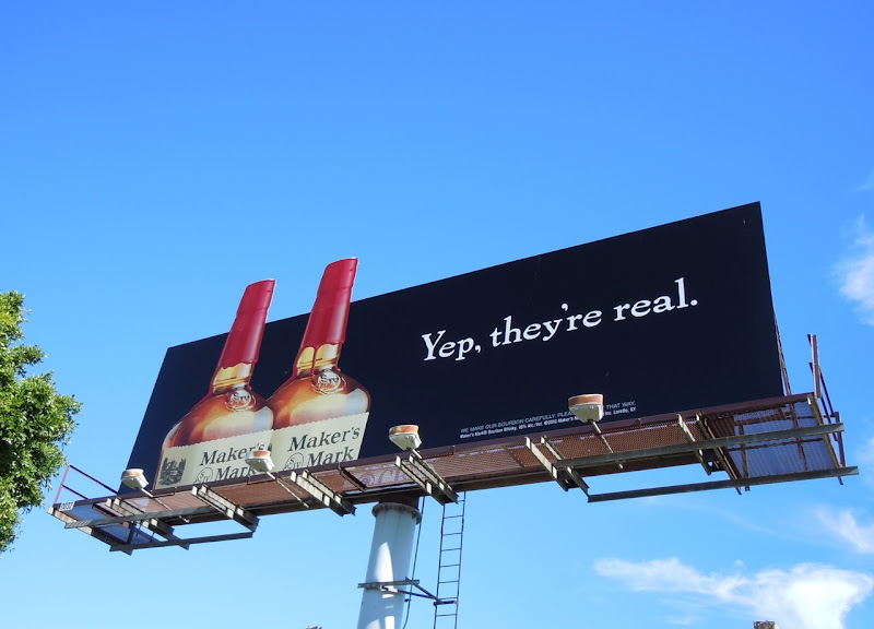 Maker's Mark Yep they're real billboard