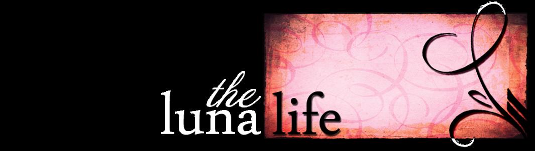 The Luna Life