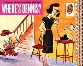 Where's Dennis the Menace early cartoons by cartoonist Hank Ketcham