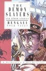 The Demon Slayers and Other Stories: Bengali Folktales