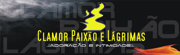 ...:::Ministério Clamor Paixão e Lágrimas:::...