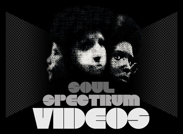Soul Spectrum Videos