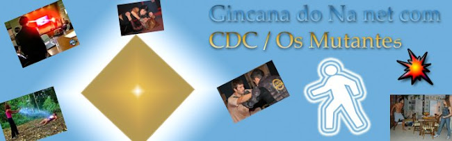 Gincana do Na net com CDC / Os Mutantes