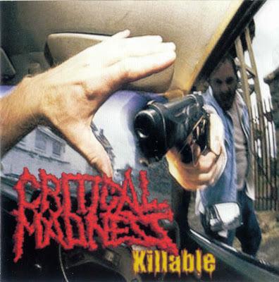GRINDCORE - Grind/PornoGoreGrind/BrutalDeathMetal... Critical+Madness+-+Killable+-+FrontDeath+MetalGoregrind