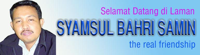 ***SYAMSUL BAHRI SAMIN***