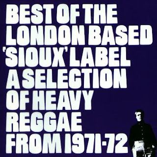 Best of the London Based 'Sioux' Label a Selection of Heavy Reggae From 1971-72