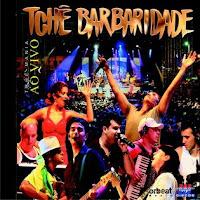 Tchê Barbaridade – Tchê Mania [2008]