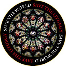 SAVE THE LITURGY, SAVE THE WORLD