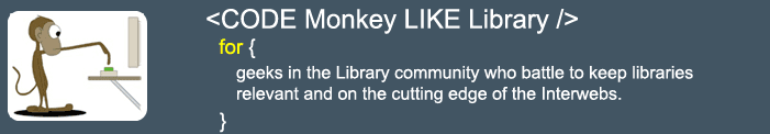 < CODE Monkey LIKE Library  />