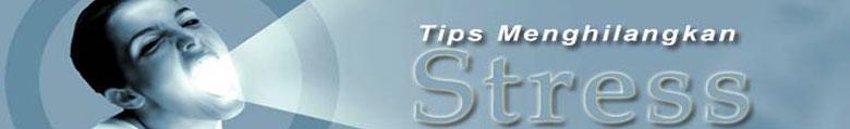 Tips Menghilangkan Stress | Terapi Stess | Penyebab Stress