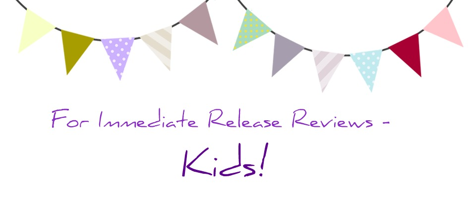 For Immediate Release Reviews - Kids