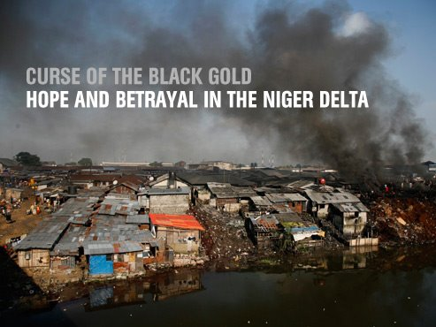 CURSE OF THE BLACK GOLD. HOPE AND BETRAYAL IN THE NIGER DELTA