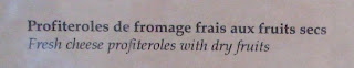 Profiteroles ... sounds a little different ... Profiteroles de fromage frais aux fruits secs / Fresh cheese profiteroles with dry fruits