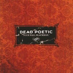 Dead Poetic - Four Wall Blackmail Lyrics and Tracklist ...