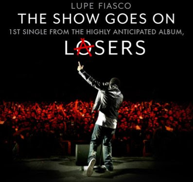 Chilly Chill Radio: Music: Lupe Fiasco - The Show Goes On