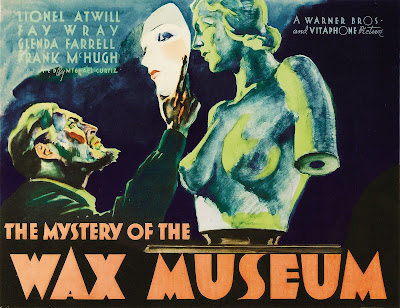 The Mystery of the Wax Museum. The film had the tagline: Images of wax that throbbed with human passion! Almost woman! What did they lack?