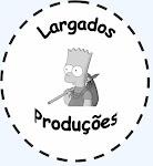 LARGADOS PRODUÇÕES