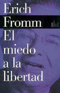 El Miedo A La Libertad – Erich Fromm