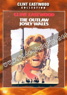 Kanunsuz Josey Wales film izle