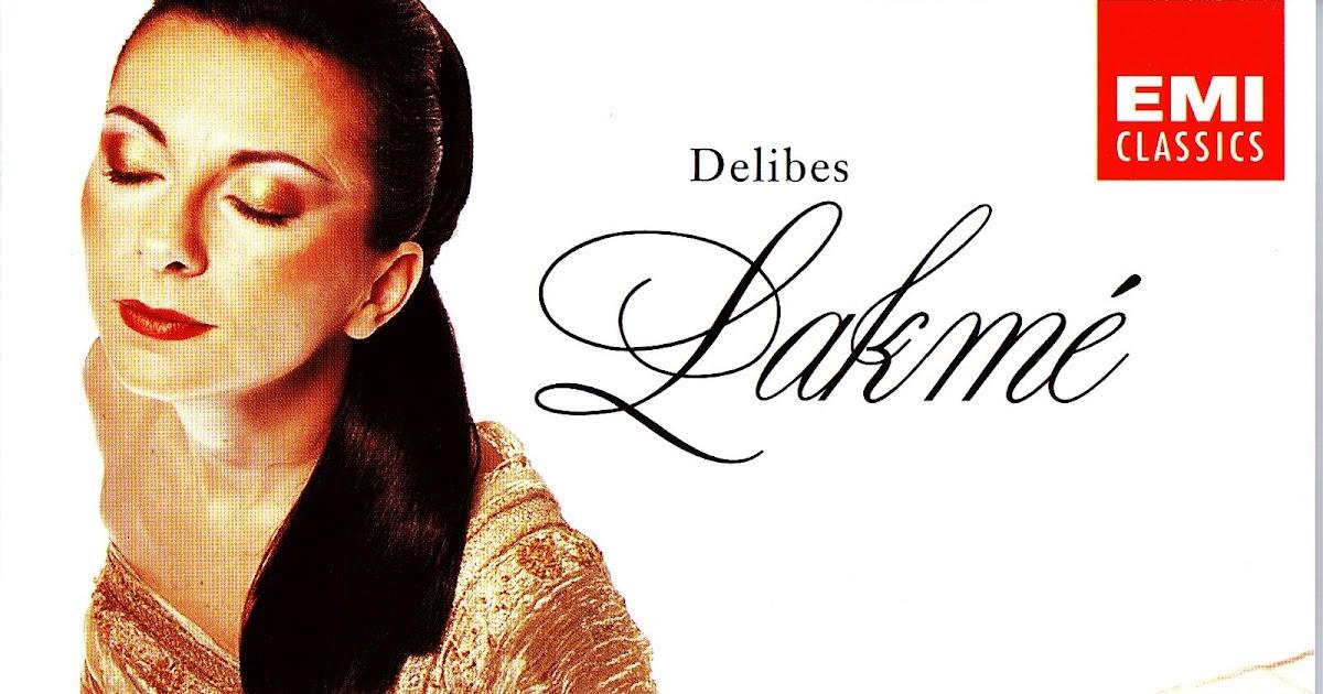 """lakme dessay Presentamos la ópera """"lakmé"""" de leo delibes interpretada por natalie dessay,  gregory kunde, josé van dam y otros cantantes solistas,."""