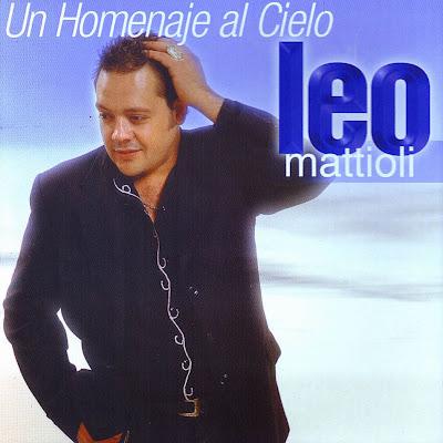 Leo Mattioli: los mejores temas de toda su carrera.