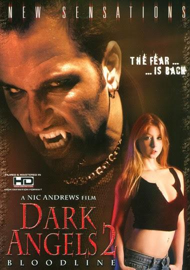 Peliculas porno de vanpiras utorrent Porno Gafapasta Dark Angels 2 Bloodline Nic Andrews 2005