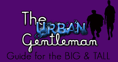 The Big Tall Guide To Style Urban Gentleman Edition The Urban